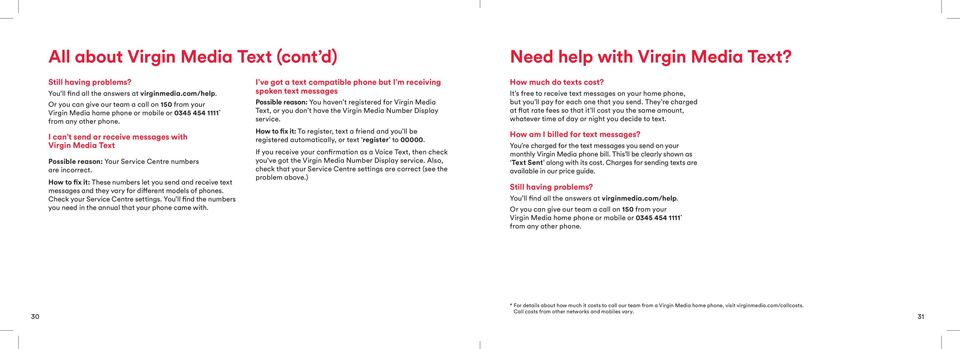 I can t send or receive messages with Virgin Media Text Possible reason: Your Service Centre numbers are incorrect.