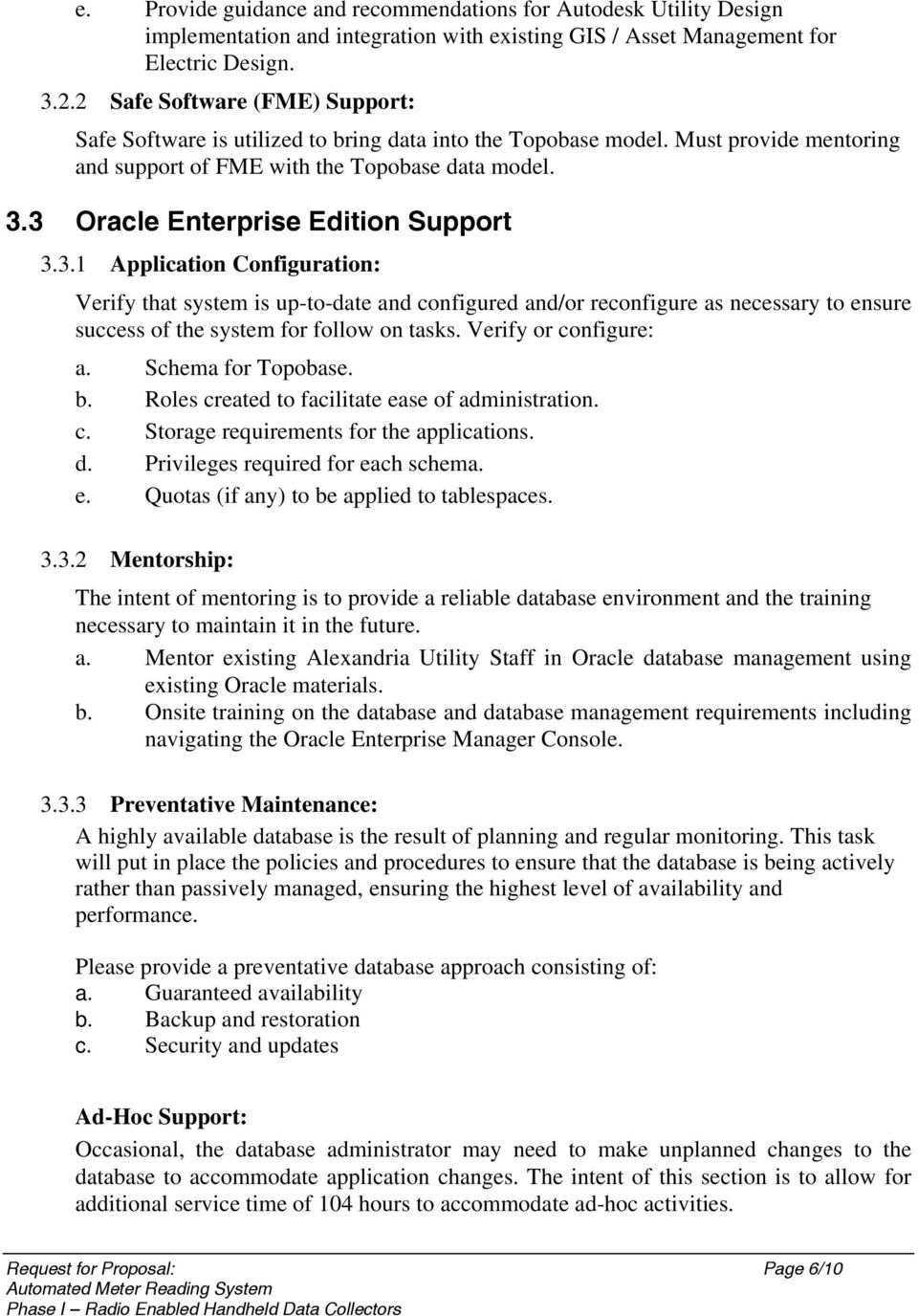 3 Oracle Enterprise Edition Support 3.3.1 Application Configuration: Verify that system is up-to-date and configured and/or reconfigure as necessary to ensure success of the system for follow on tasks.
