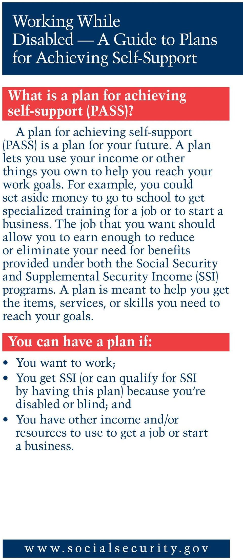 For example, you could set aside money to go to school to get specialized training for a job or to start a business.