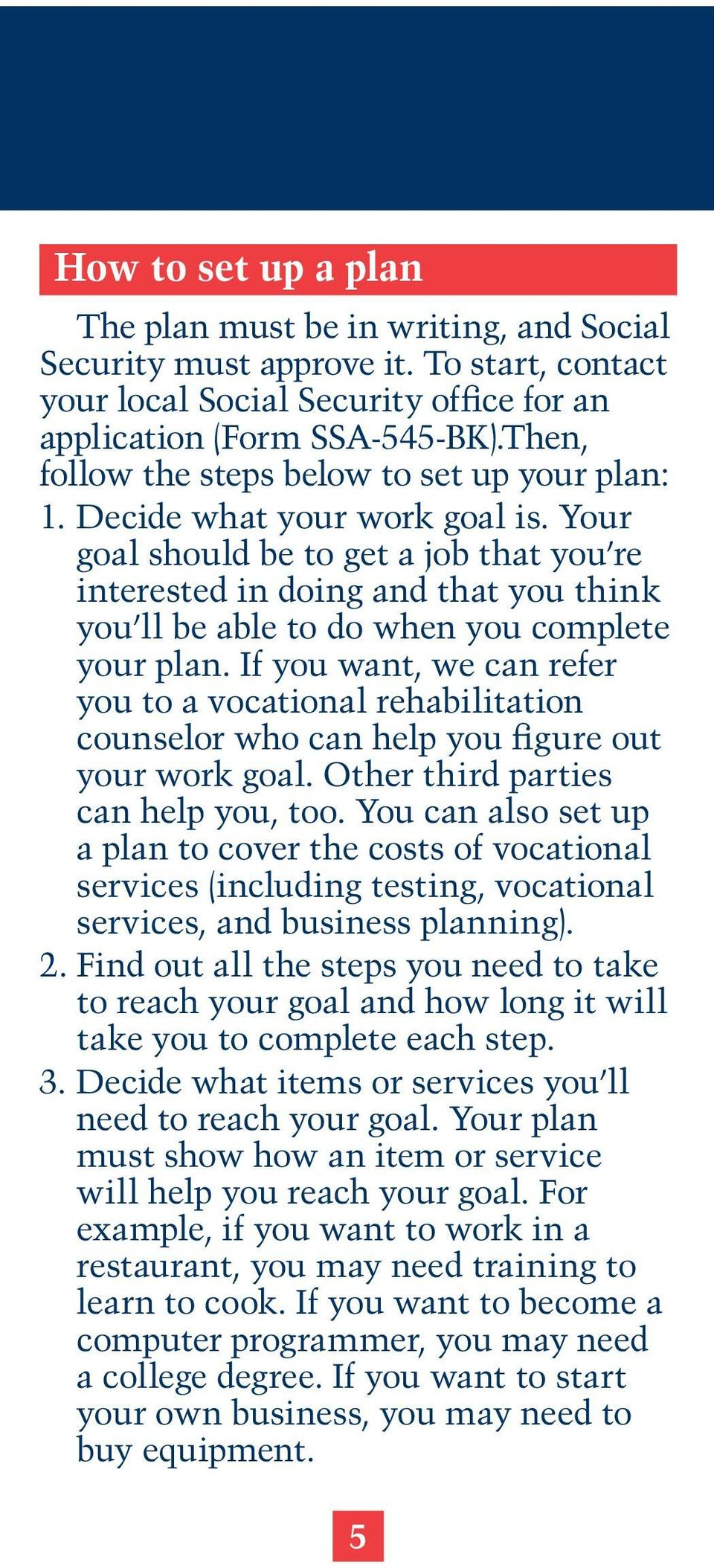 Your goal should be to get a job that you re interested in doing and that you think you ll be able to do when you complete your plan.