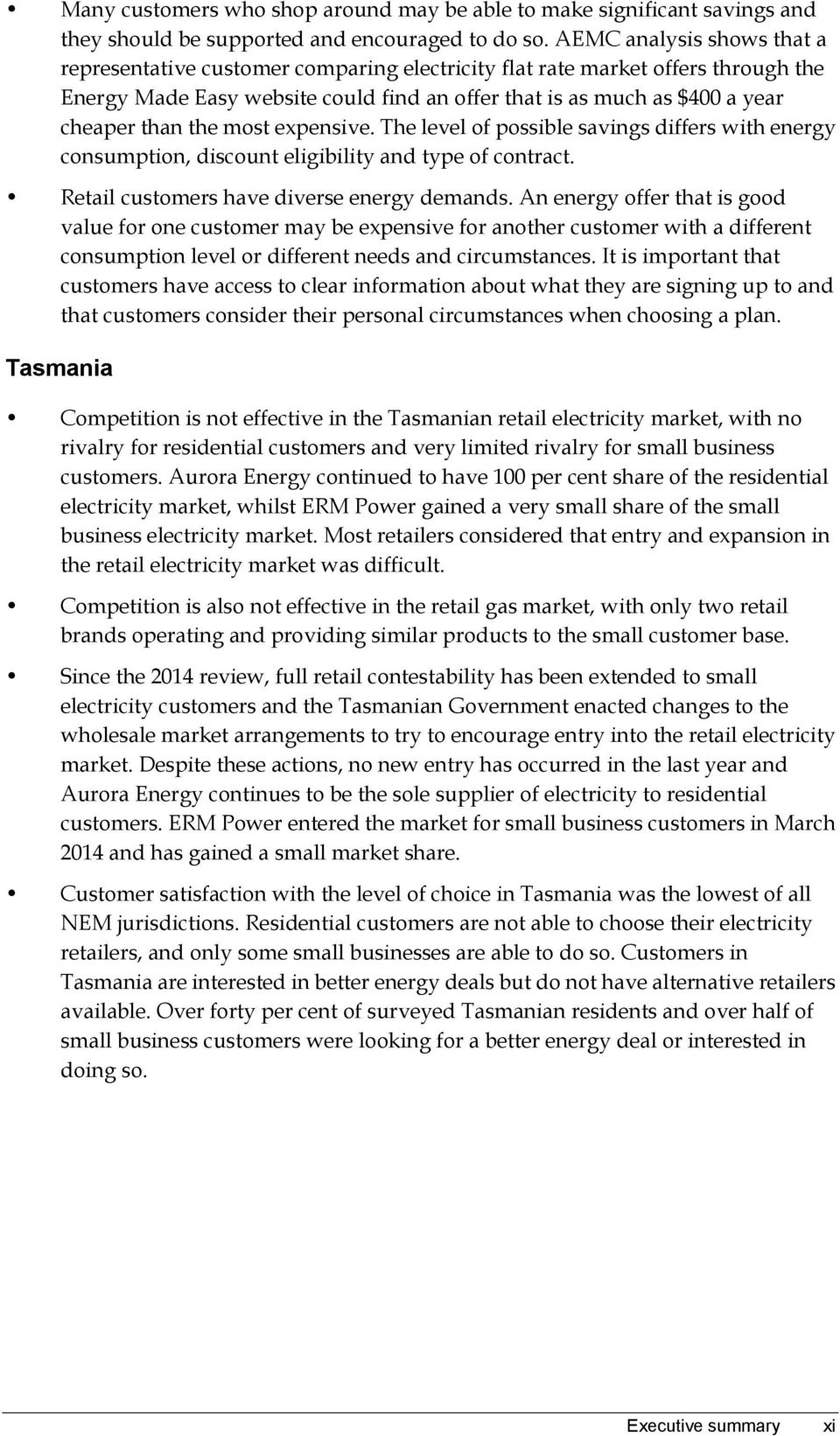 the most expensive. The level of possible savings differs with energy consumption, discount eligibility and type of contract. Retail customers have diverse energy demands.