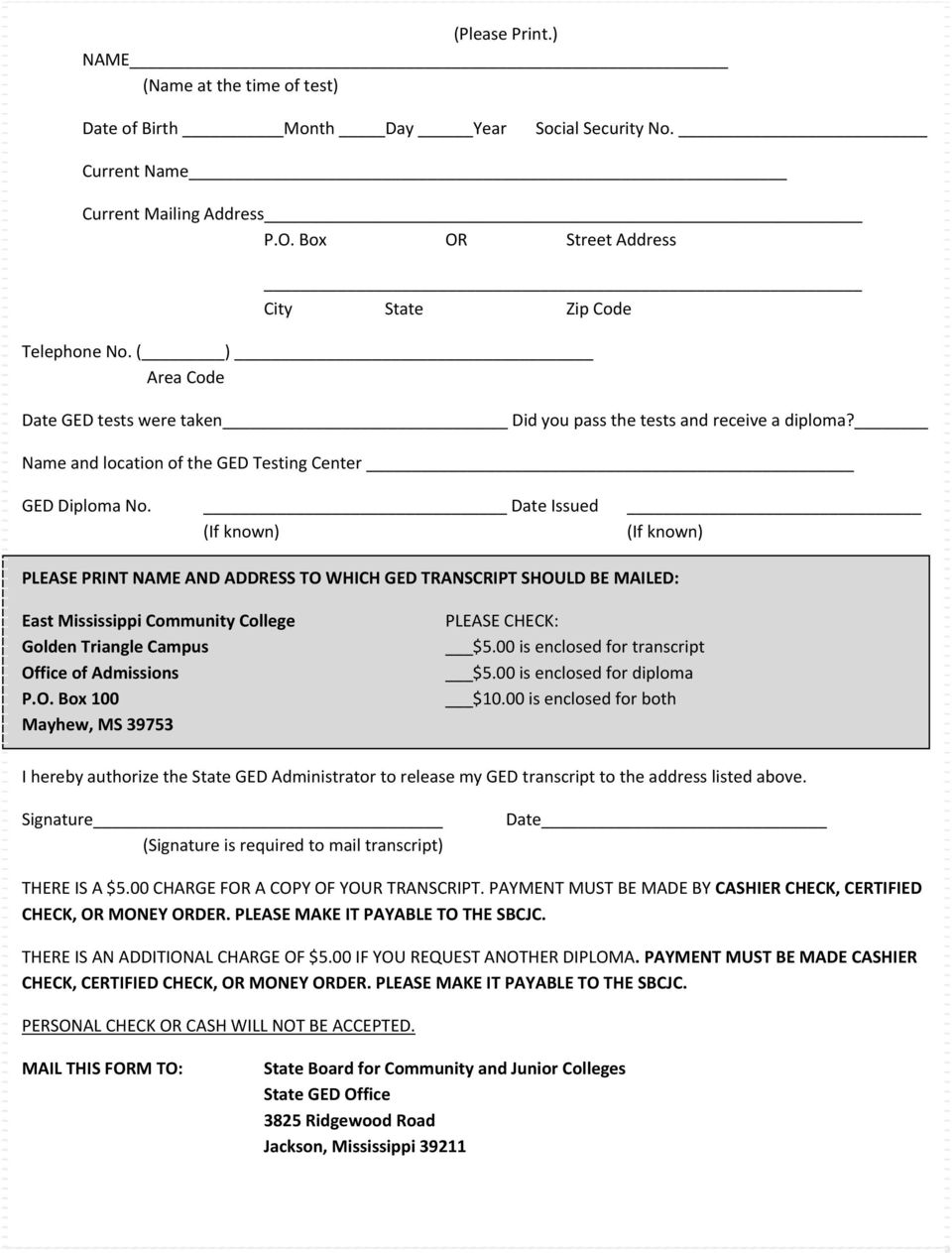 Date Issued (If known) (If known) PLEASE PRINT NAME AND ADDRESS TO WHICH GED TRANSCRIPT SHOULD BE MAILED: East Mississippi Community College Golden Triangle Campus Office of Admissions P.O. Box 100 Mayhew, MS 39753 PLEASE CHECK: $5.