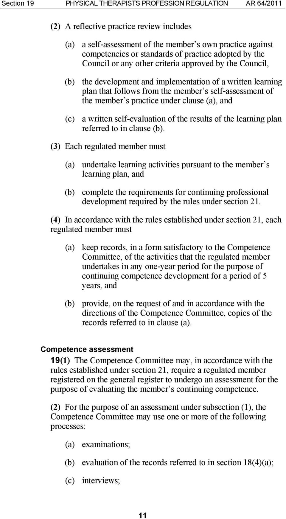 member s practice under clause (a), and (c) a written self-evaluation of the results of the learning plan referred to in clause (b).