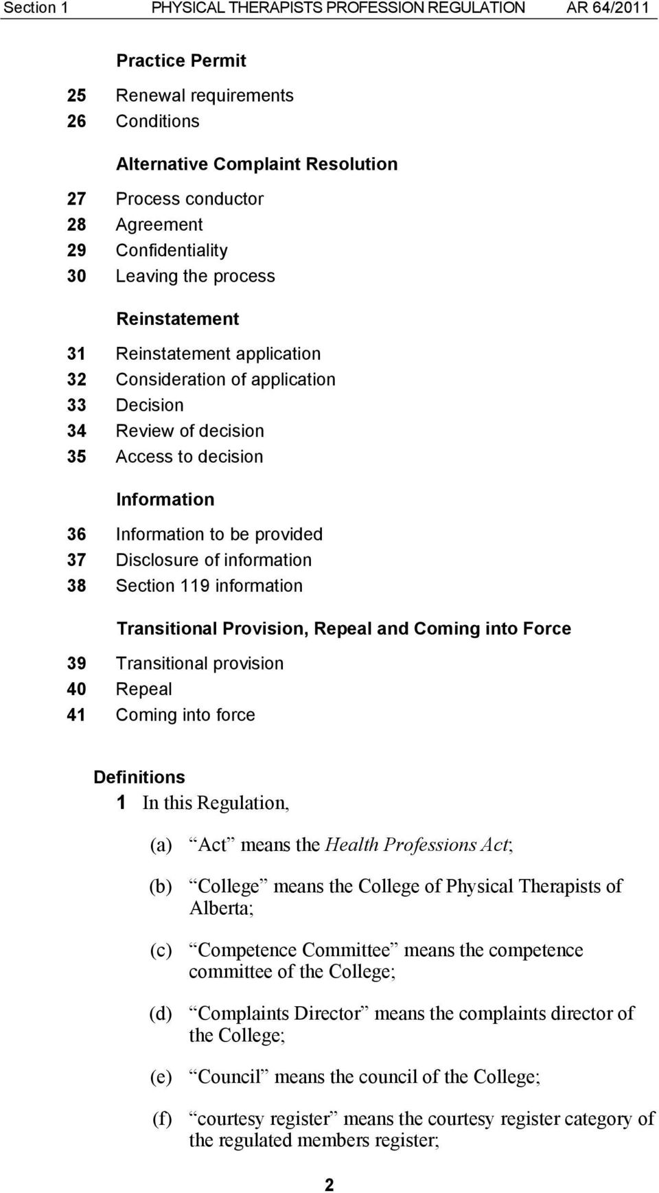 be provided 37 Disclosure of information 38 Section 119 information Transitional Provision, Repeal and Coming into Force 39 Transitional provision 40 Repeal 41 Coming into force Definitions 1 In this