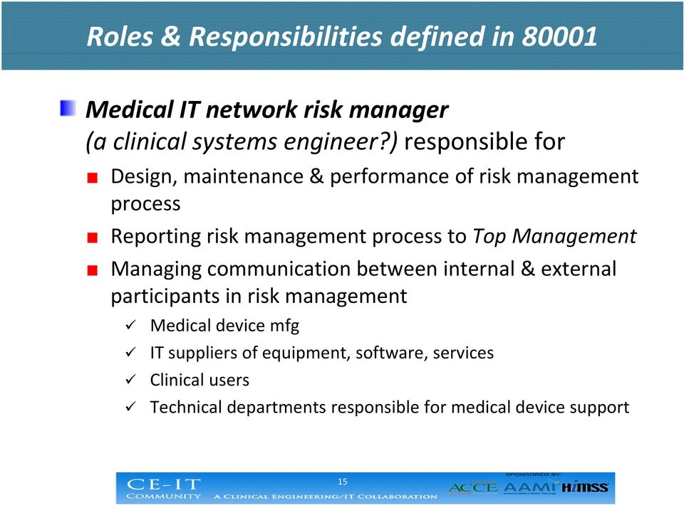 to Top Management Managing communication between internal & external participants in risk management Medical