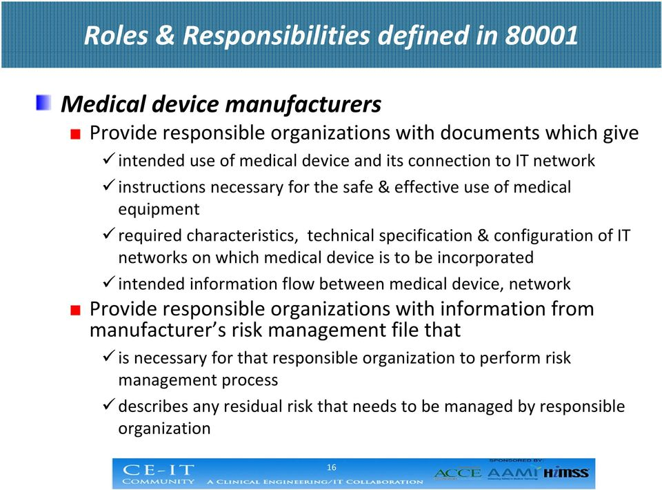 on which medical device is to be incorporated intended information flow between medical device, network Provide responsible organizations with information from manufacturer s