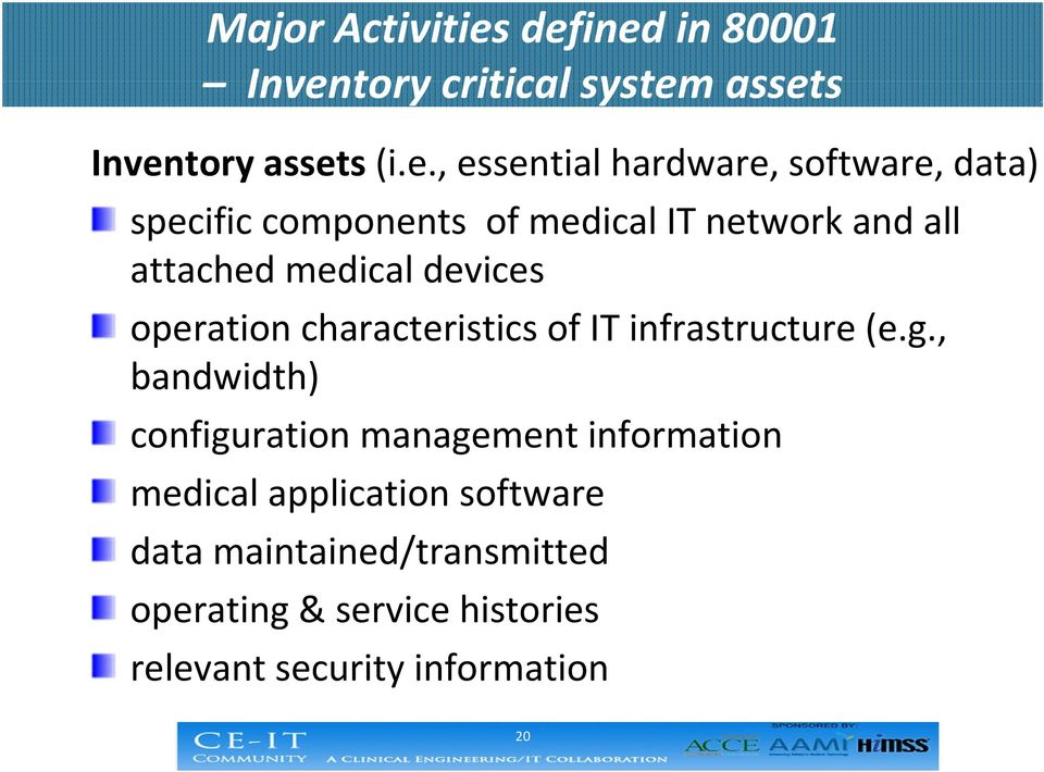 data) specific components of medical IT network and all attached medical devices operation