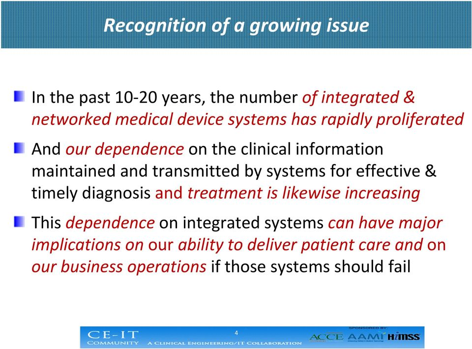 effective & timely diagnosis and treatment is likewise increasing This dependence on integrated systems can have