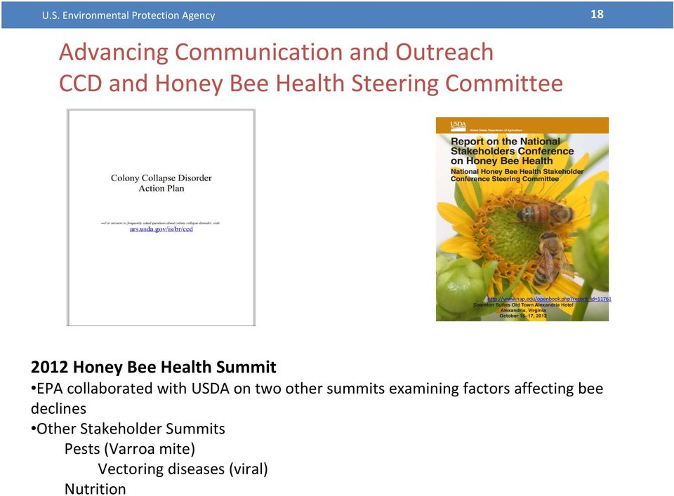 record_id=11761 2012 Honey Bee Health Summit EPA collaborated with USDA on two other summits
