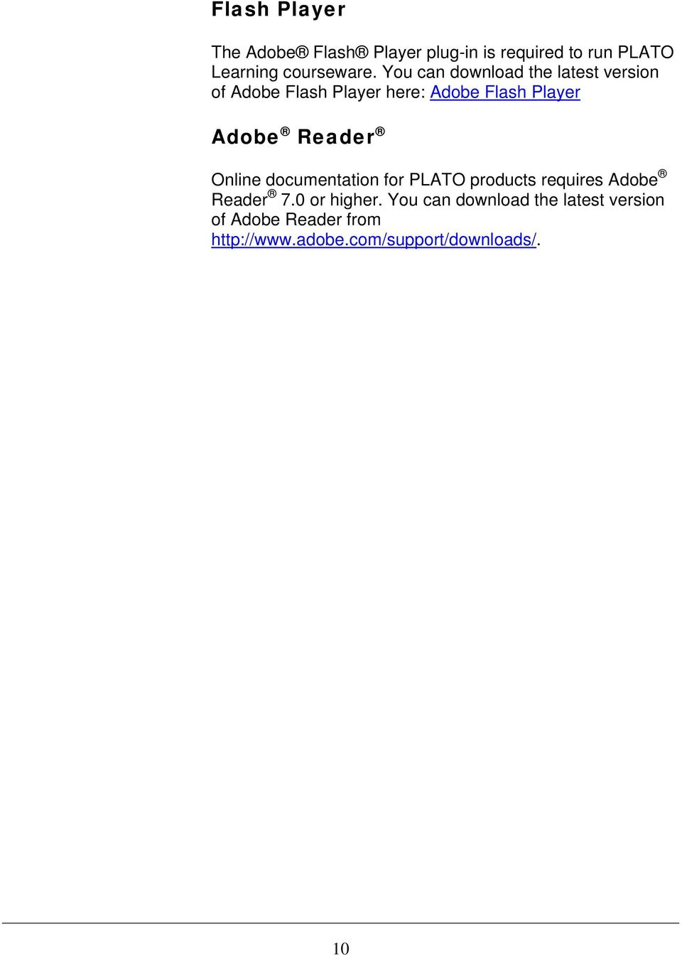 Reader Online documentation for PLATO products requires Adobe Reader 7.0 or higher.