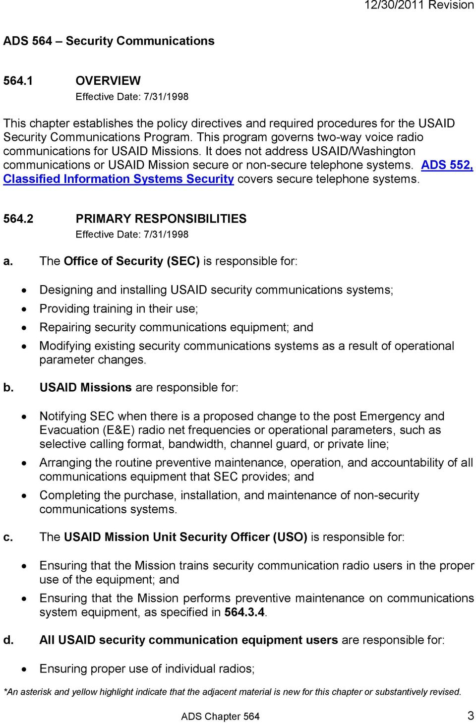 ADS 552, Classified Information Systems Security covers secure telephone systems. 564.2 PRIMARY RESPONSIBILITIES a.