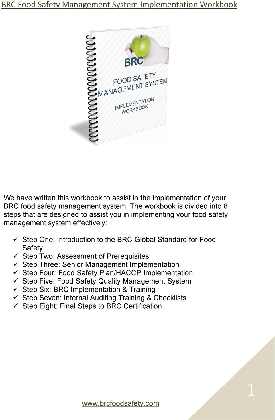 to the BRC Global Standard for Food Safety Step Two: Assessment of Prerequisites Step Three: Senior Management Implementation Step Four: Food Safety