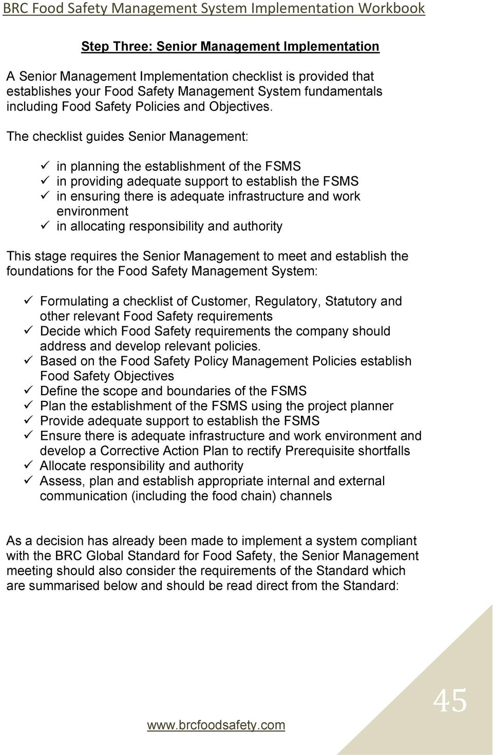 The checklist guides Senior Management: in planning the establishment of the FSMS in providing adequate support to establish the FSMS in ensuring there is adequate infrastructure and work environment