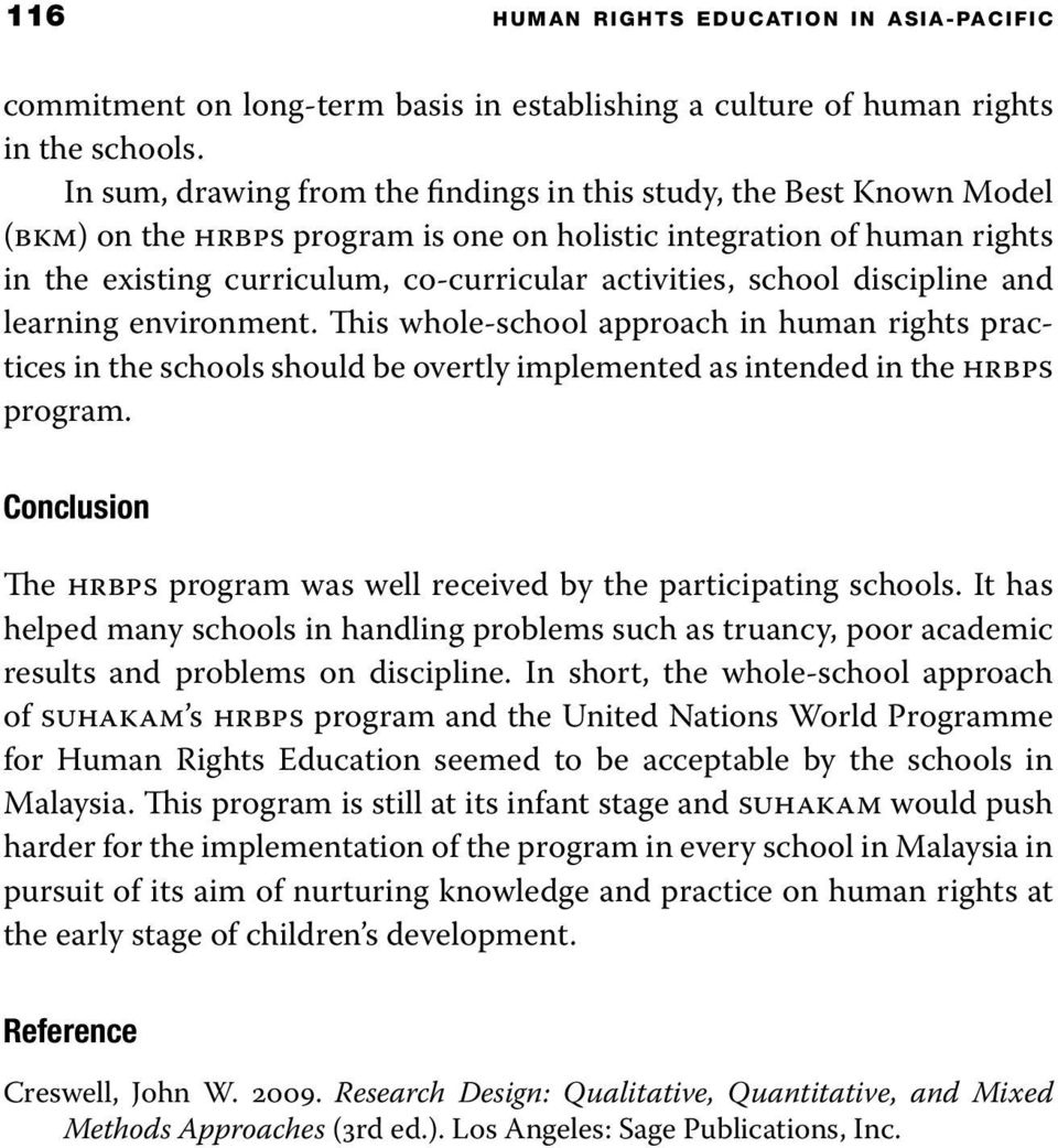 school discipline and learning environment. This whole-school approach in human rights practices in the schools should be overtly implemented as intended in the hrbps program.