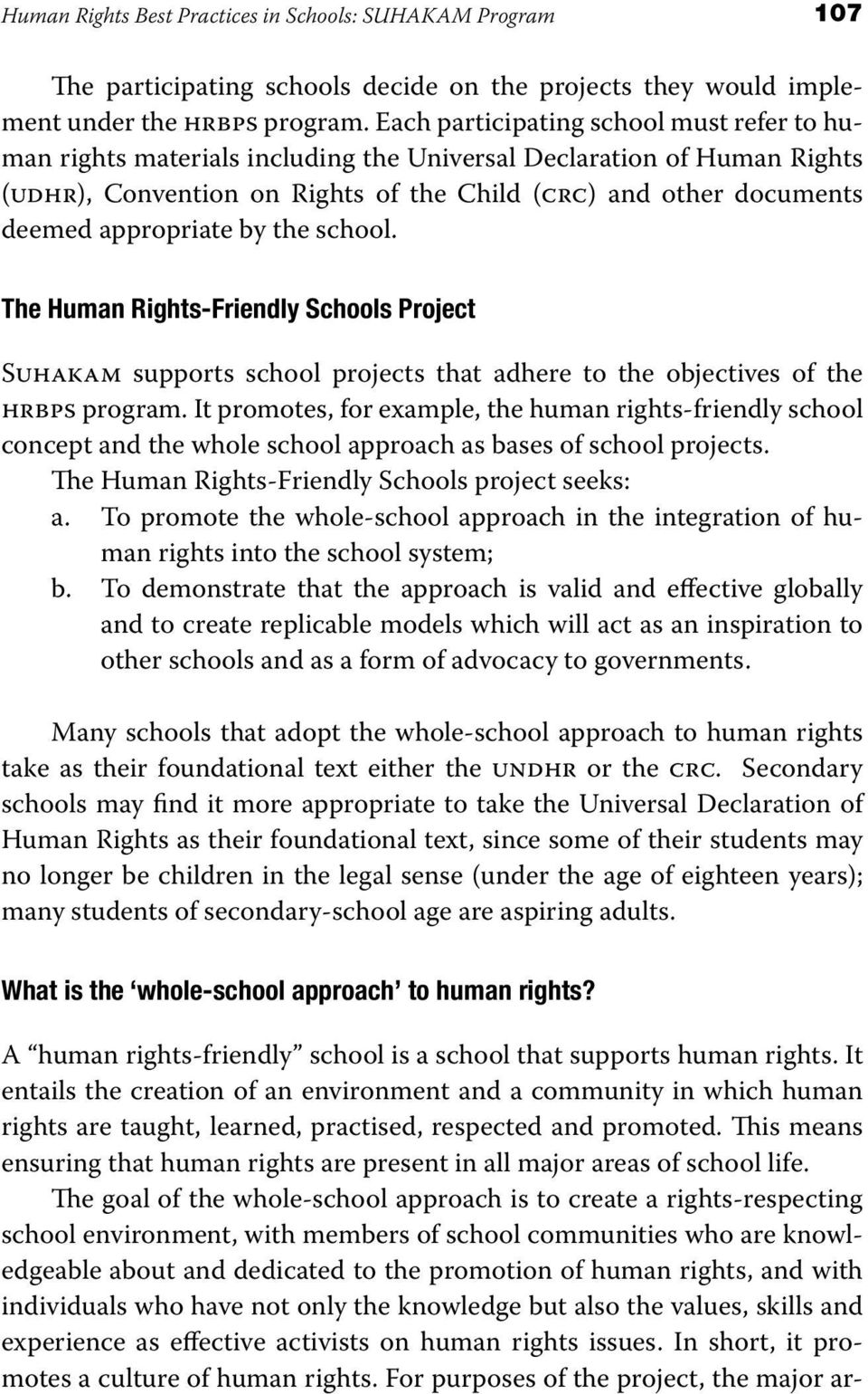 appropriate by the school. The Human Rights-Friendly Schools Project Suhakam supports school projects that adhere to the objectives of the hrbps program.