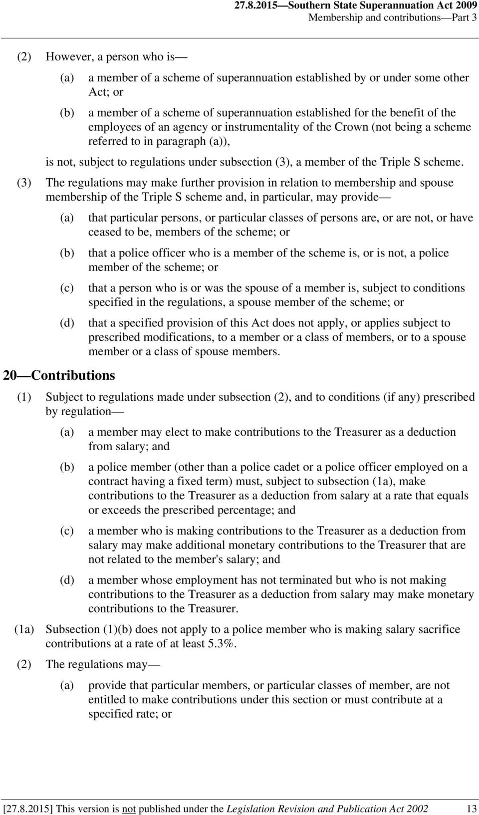 regulations under subsection (3), a member of the Triple S scheme.