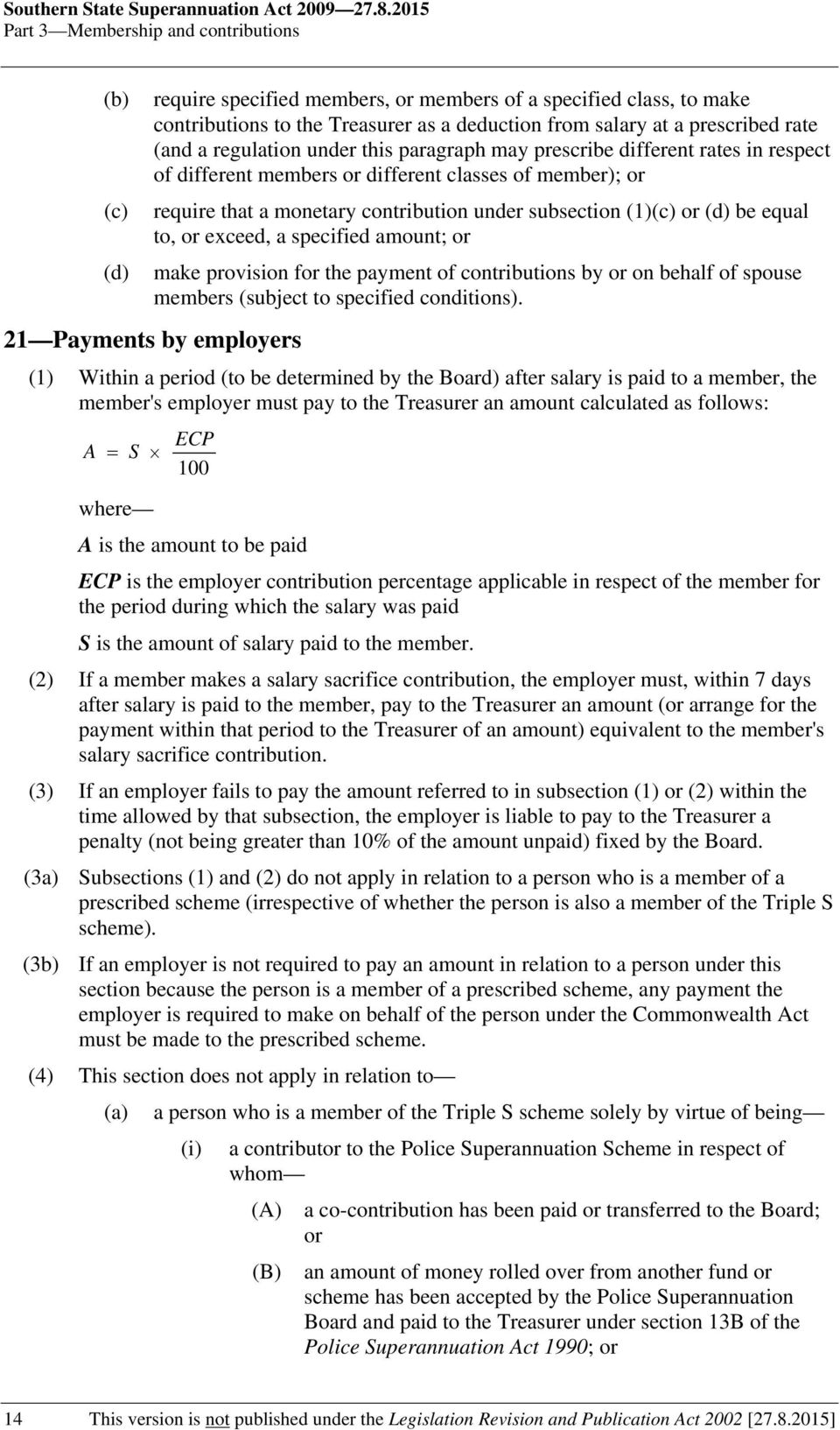 regulation under this paragraph may prescribe different rates in respect of different members or different classes of member); or require that a monetary contribution under subsection (1) or (d) be