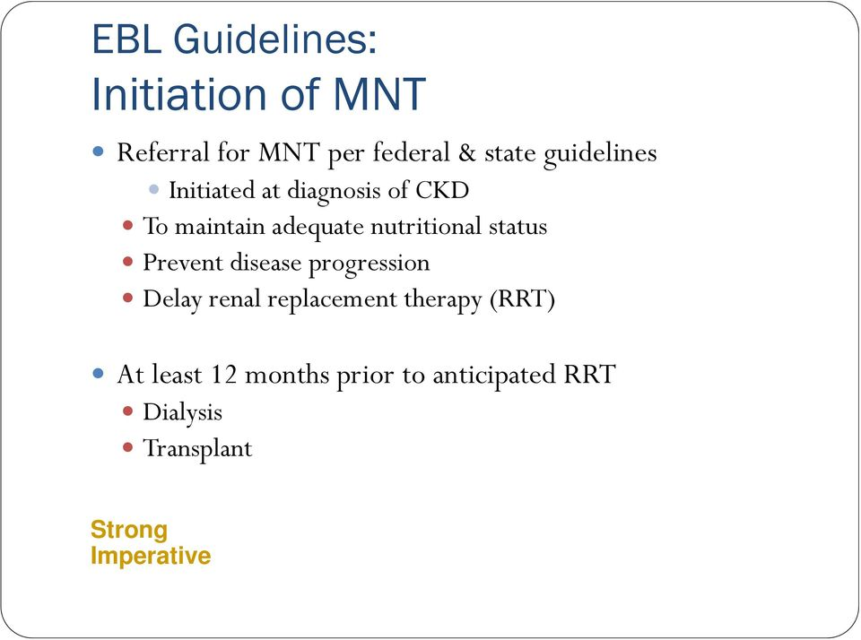status Prevent disease progression Delay renal replacement therapy (RRT)