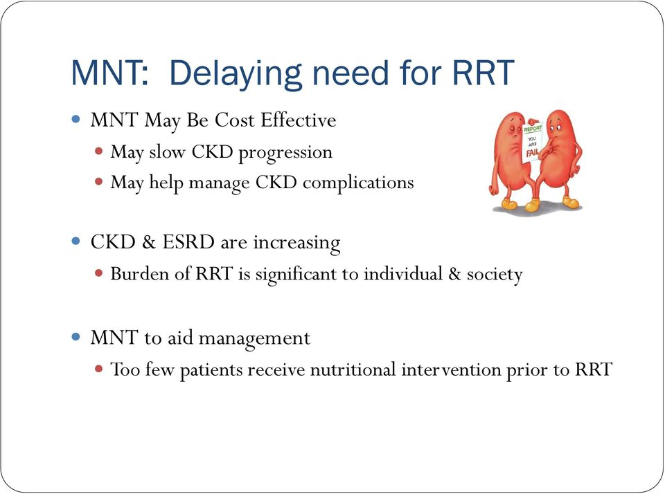 increasing Burden of RRT is significant to individual & society MNT