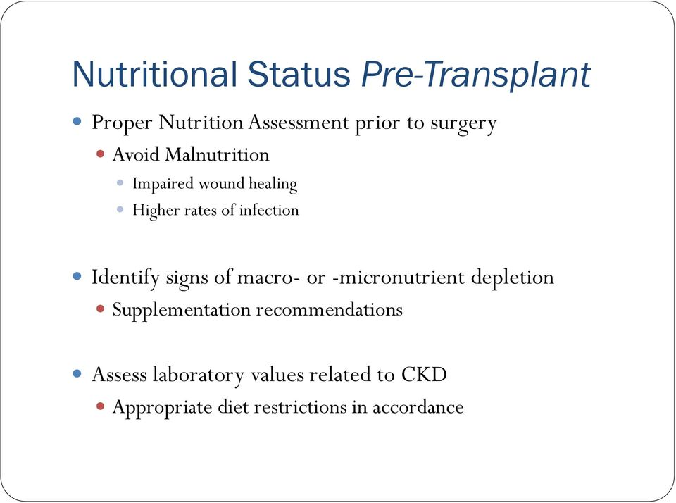 signs of macro- or -micronutrient depletion Supplementation recommendations