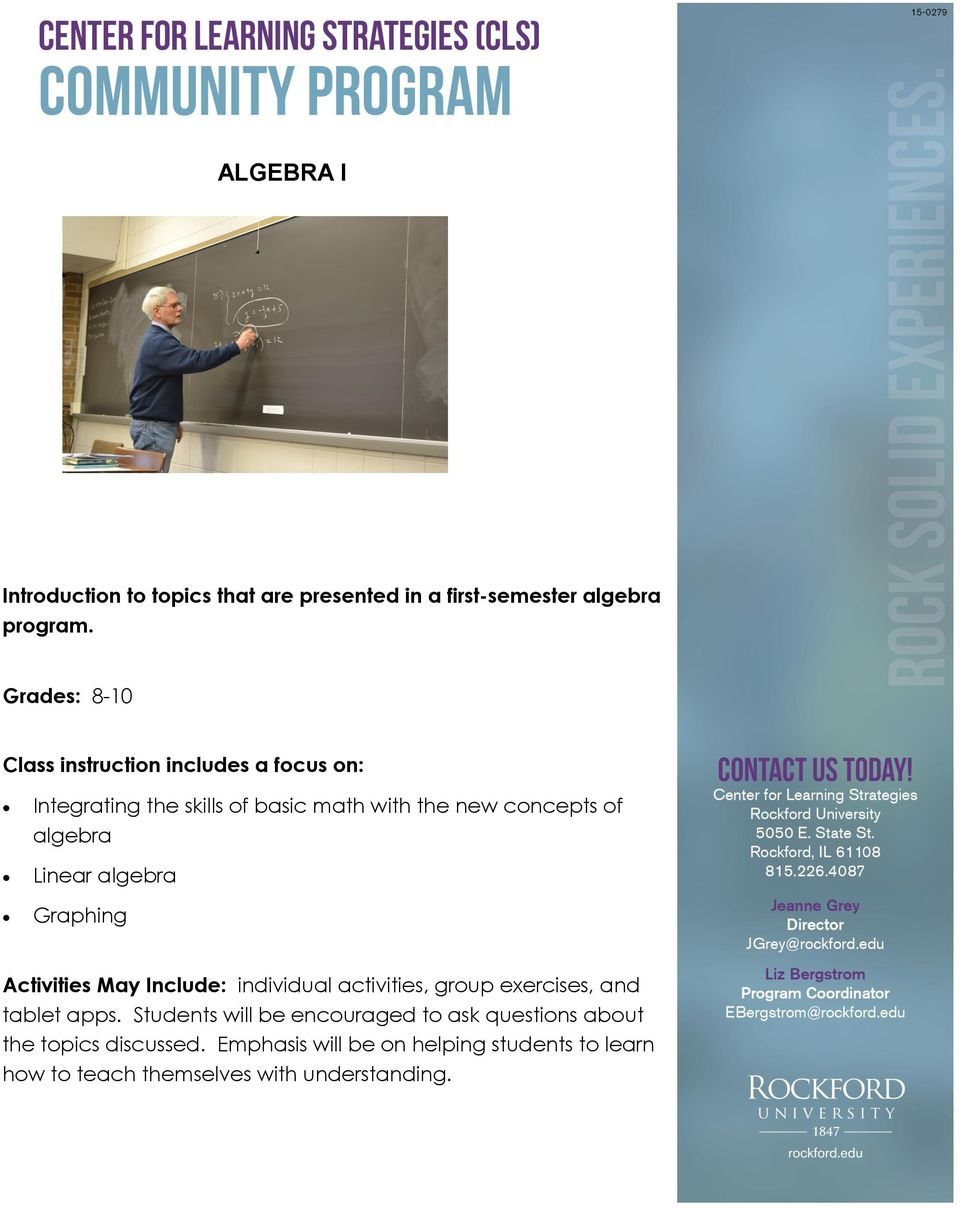 algebra Linear algebra Graphing Activities May Include: individual activities, group exercises, and tablet apps.