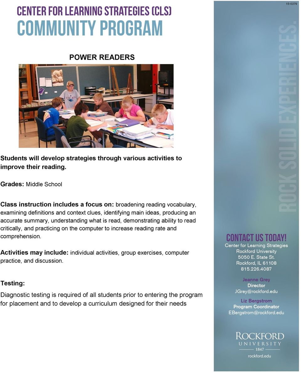 accurate summary, understanding what is read, demonstrating ability to read critically, and practicing on the computer to increase reading rate and comprehension.