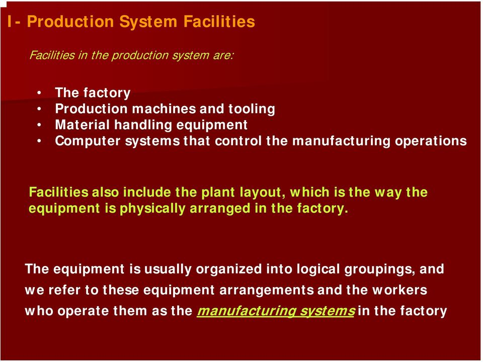 layout, which is the way the equipment is physically arranged in the factory.