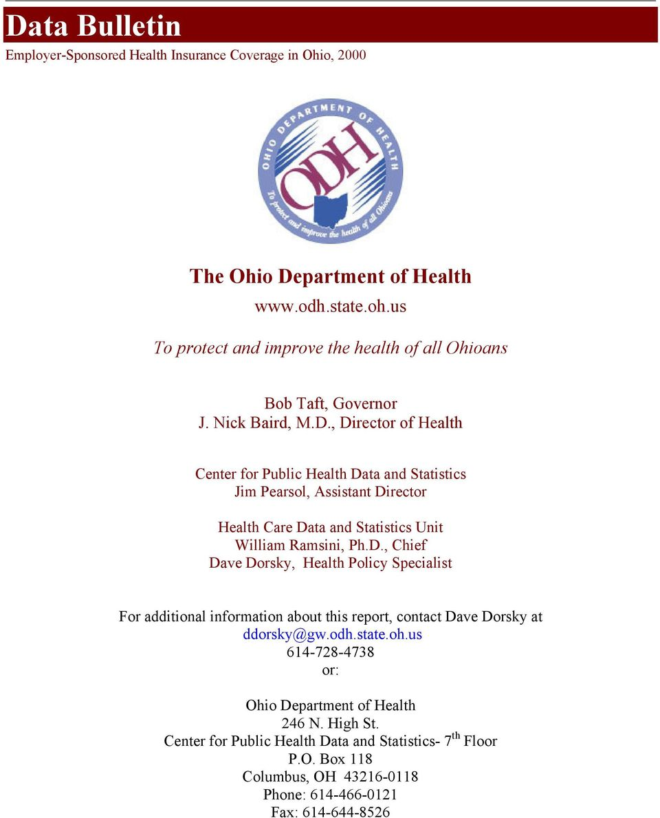 , Director of Health Center for Public Health Data and Statistics Jim Pearsol, Assistant Director Health Care Data and Statistics Unit William Ramsini, Ph.D., Chief Dave Dorsky, Health Policy Specialist For additional information about this report, contact Dave Dorsky at ddorsky@gw.