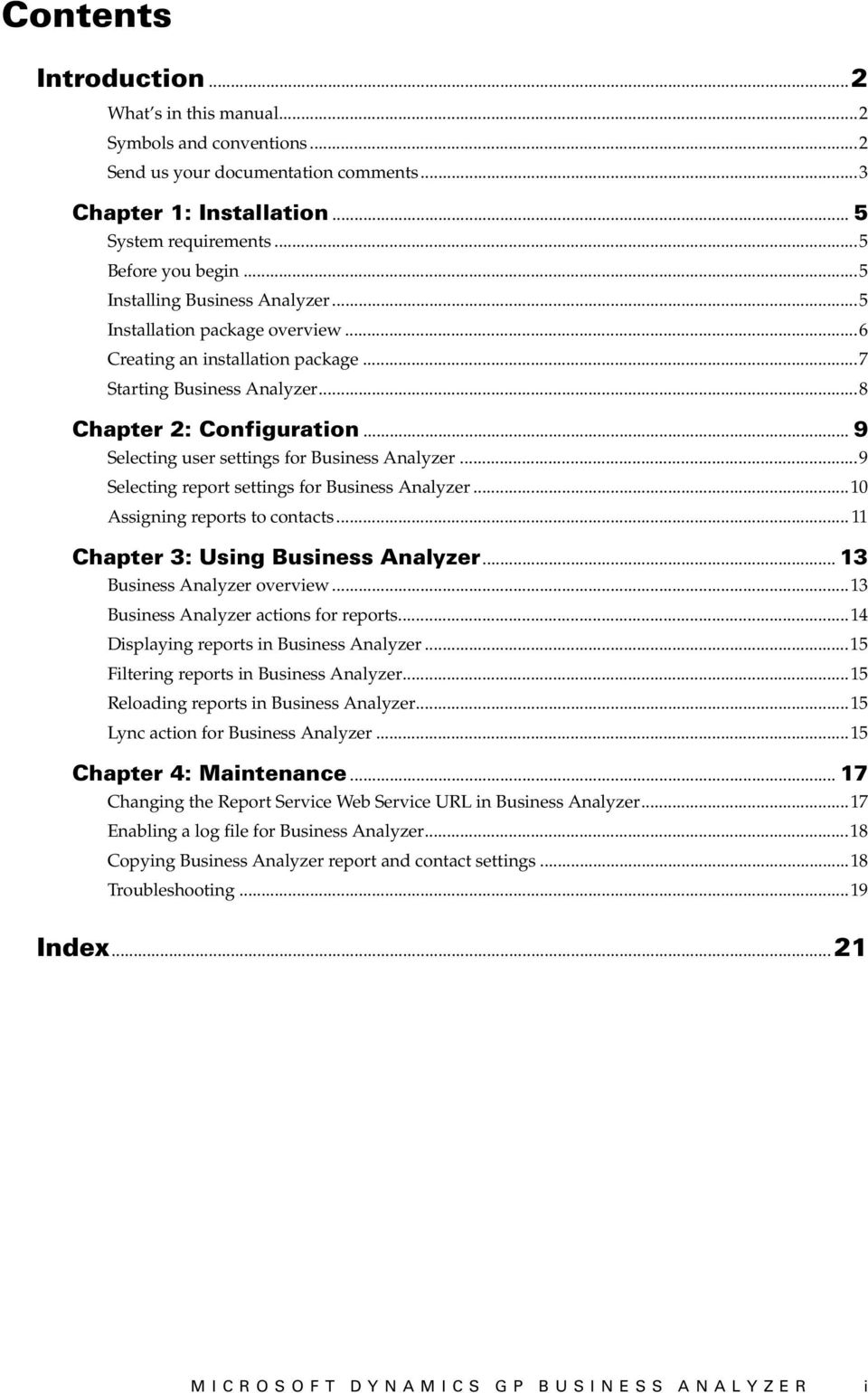 .. 9 Selecting user settings for Business Analyzer...9 Selecting report settings for Business Analyzer...10 Assigning reports to contacts... 11 Chapter 3: Using Business Analyzer.