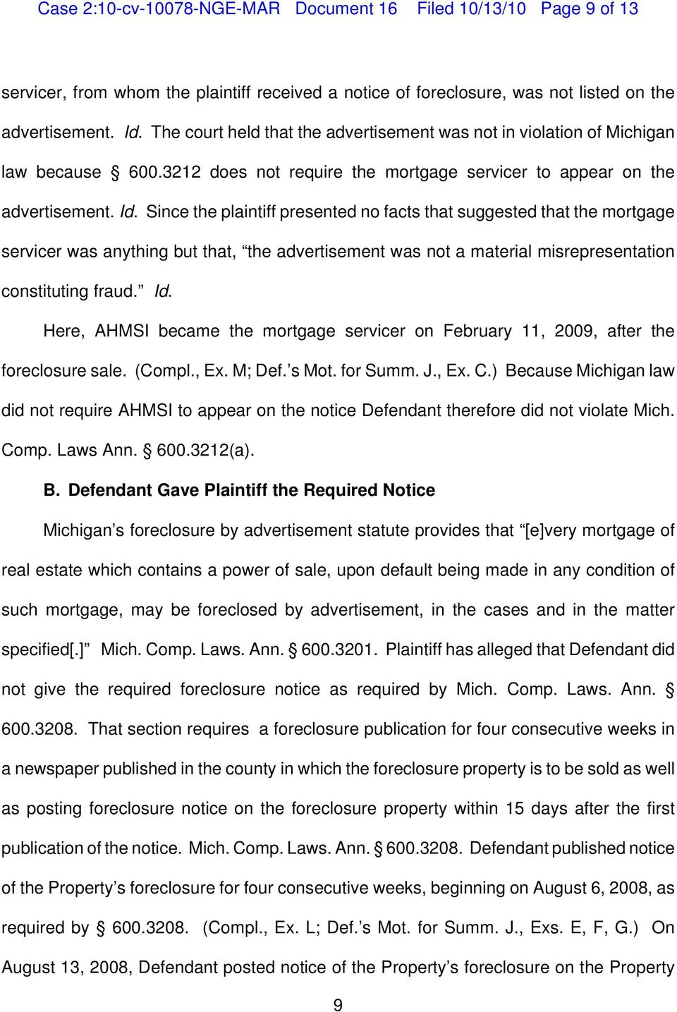Since the plaintiff presented no facts that suggested that the mortgage servicer was anything but that, the advertisement was not a material misrepresentation constituting fraud. Id.