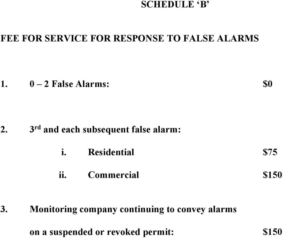 3 rd and each subsequent false alarm: i. Residential $75 ii.
