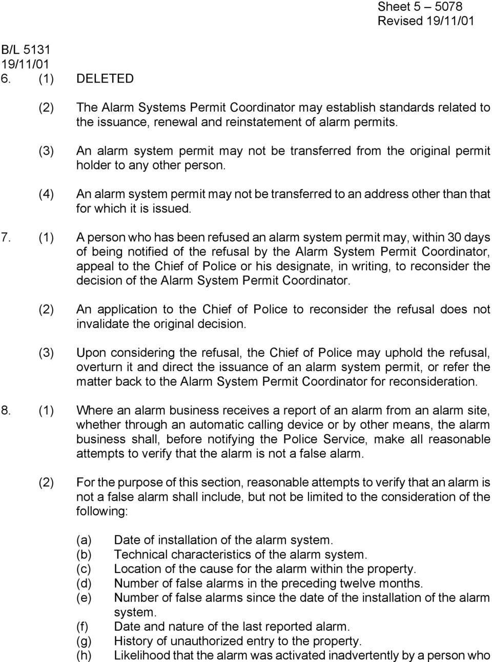 (4) An alarm system permit may not be transferred to an address other than that for which it is issued. 7.