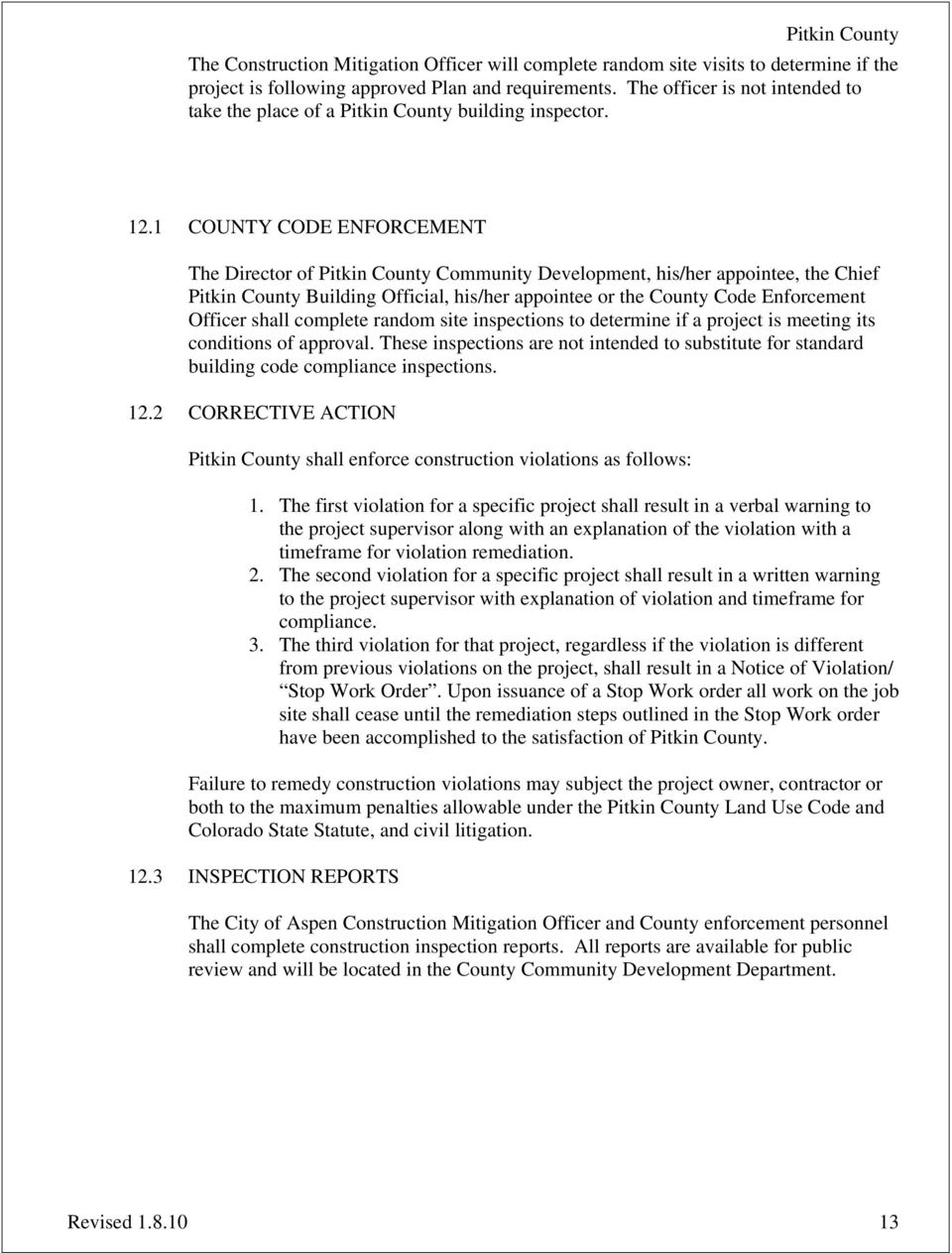 1 COUNTY CODE ENFORCEMENT The Director of Pitkin County Community Development, his/her appointee, the Chief Pitkin County Building Official, his/her appointee or the County Code Enforcement Officer