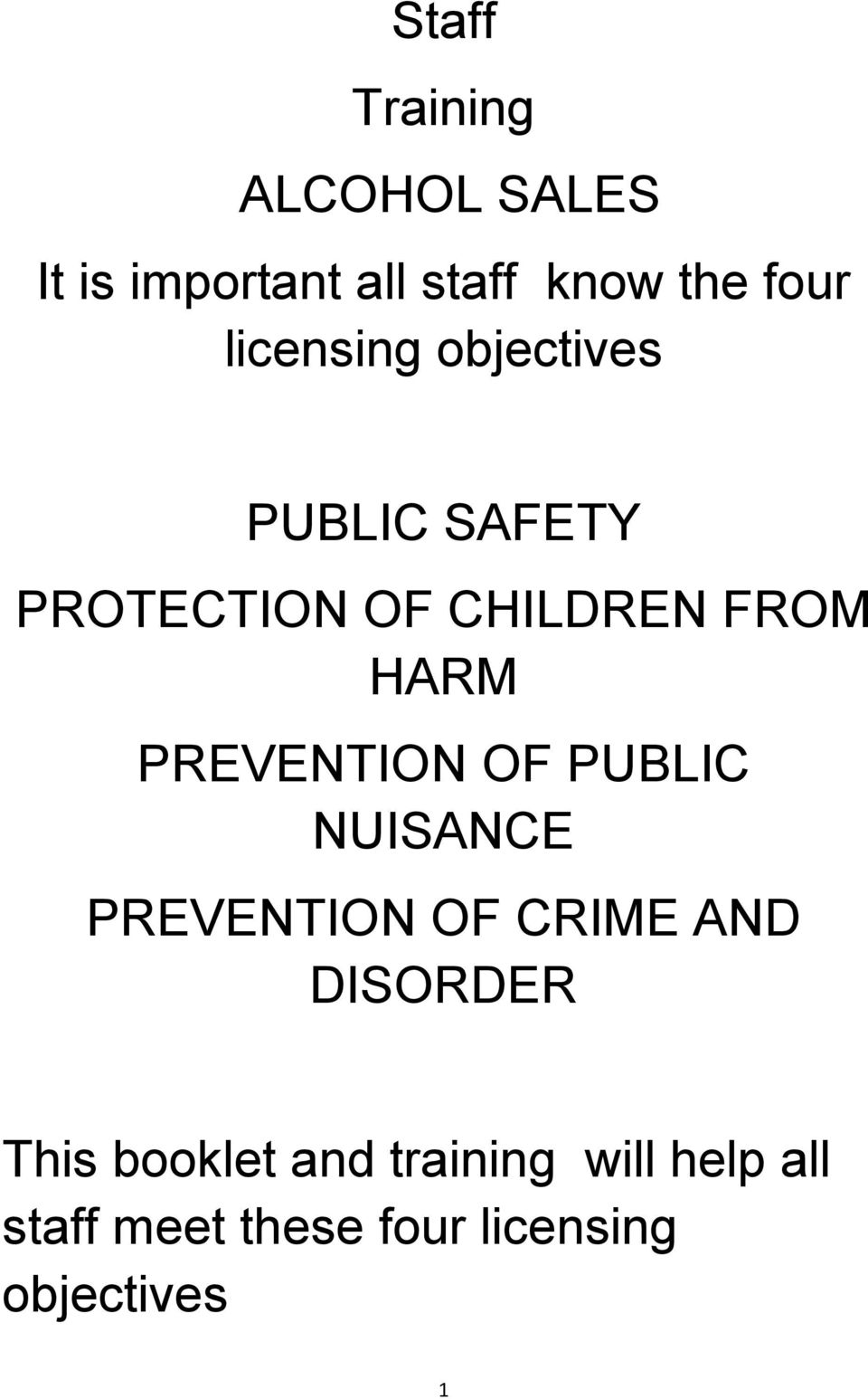 PREVENTION OF PUBLIC NUISANCE PREVENTION OF CRIME AND DISORDER This