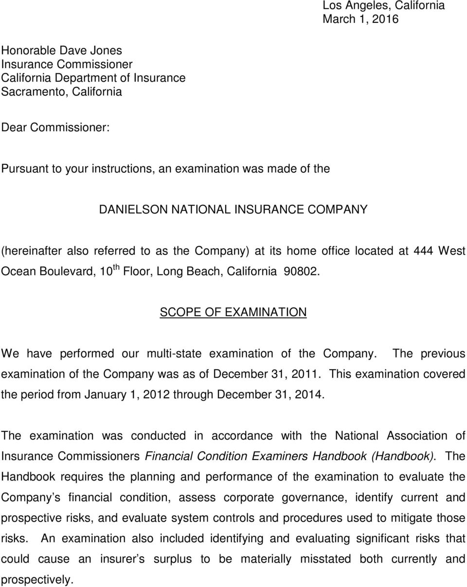 California 90802. SCOPE OF EXAMINATION We have performed our multi-state examination of the Company. The previous examination of the Company was as of December 31, 2011.