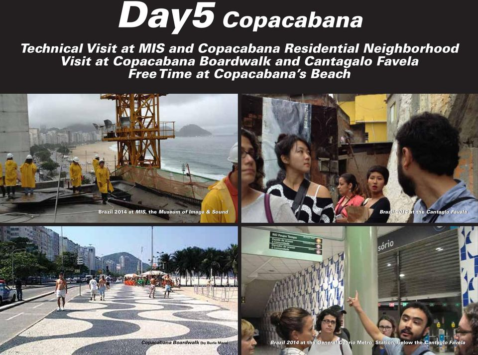 MIS, the Museum of Image & Sound Brazil 2014 at the Cantaglo Favela Copacabana Boardwalk