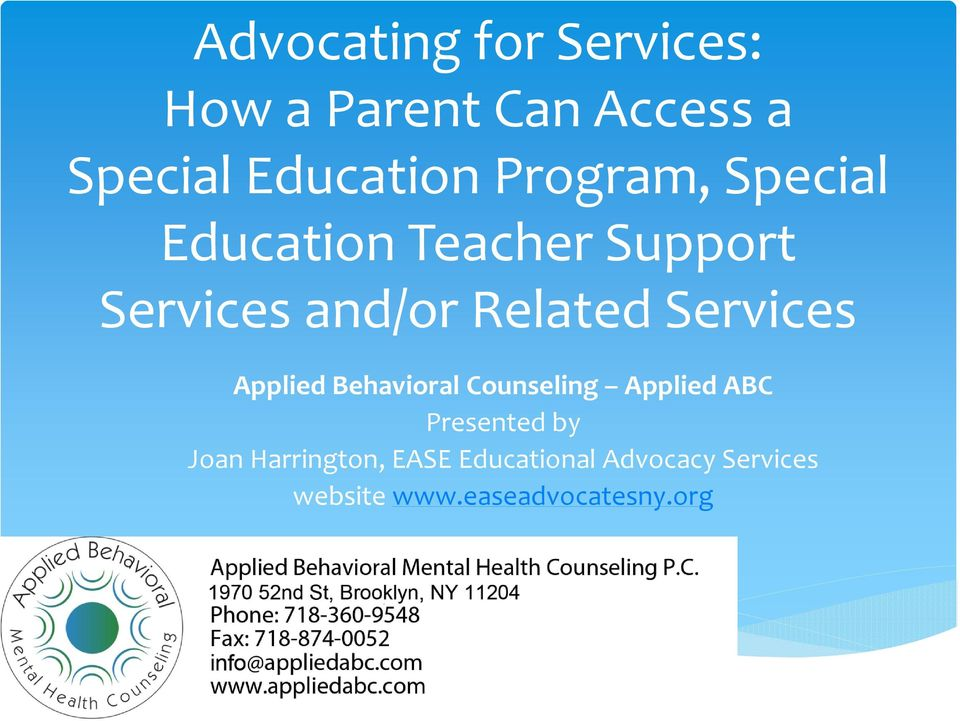 Services Applied Behavioral Counseling Applied ABC Presented by Joan
