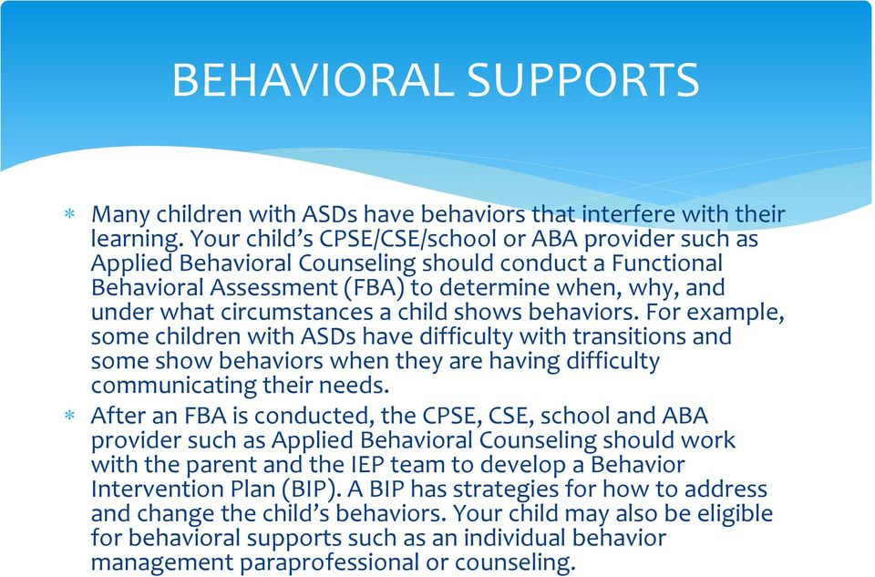 shows behaviors. For example, some children with ASDs have difficulty with transitions and some show behaviors when they are having difficulty communicating their needs.