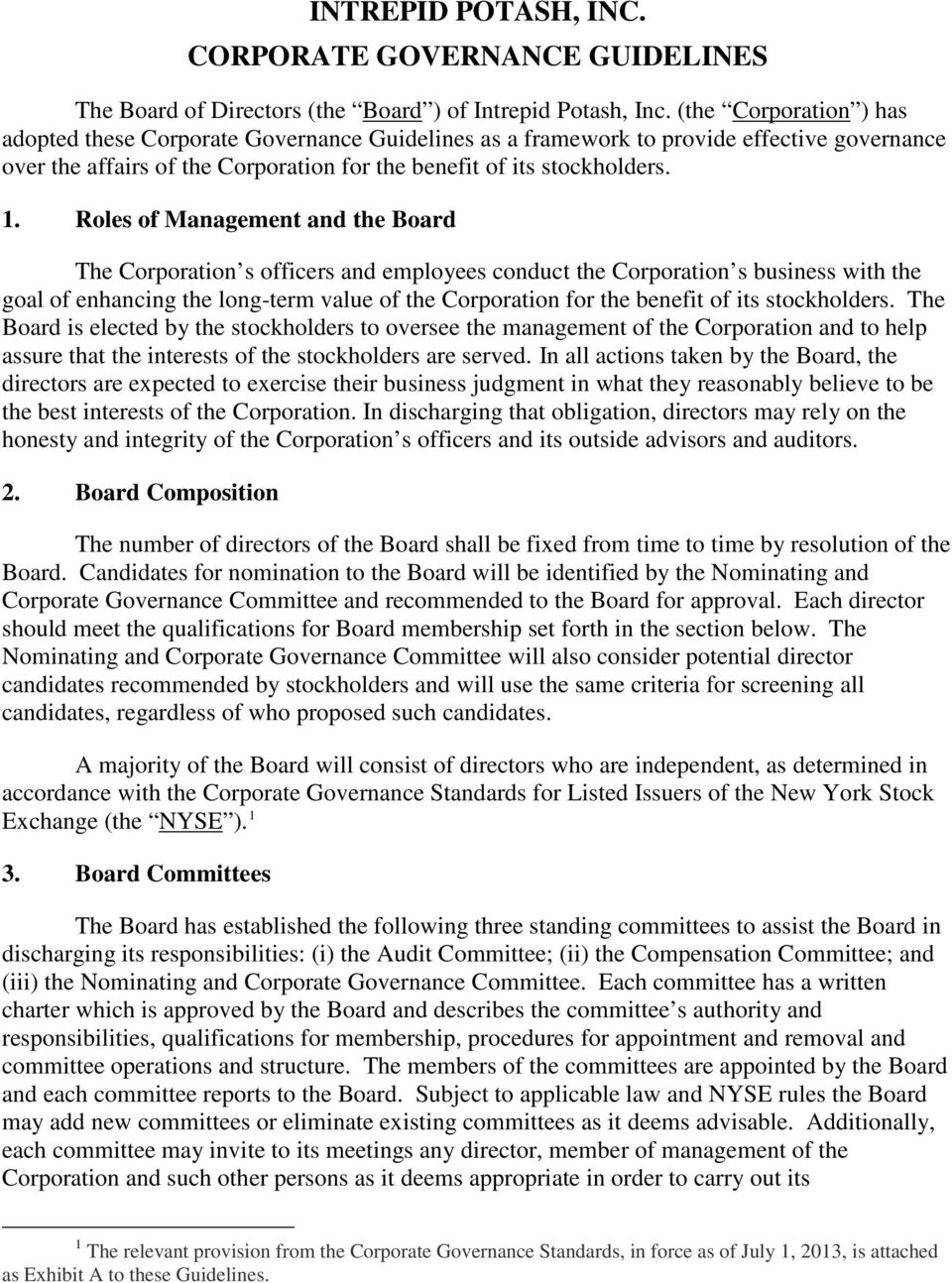 Roles of Management and the Board The Corporation s officers and employees conduct the Corporation s business with the goal of enhancing the long-term value of the Corporation for the benefit of its