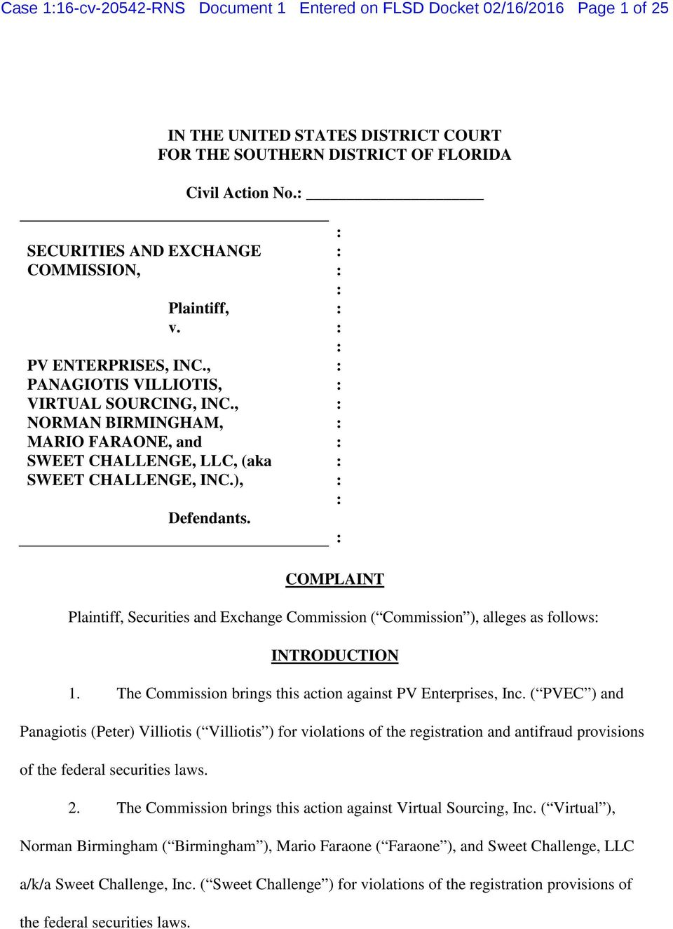 Plaintiff, v. COMPLAINT Plaintiff, Securities and Exchange Commission ( Commission ), alleges as follows INTRODUCTION 1. The Commission brings this action against PV Enterprises, Inc.