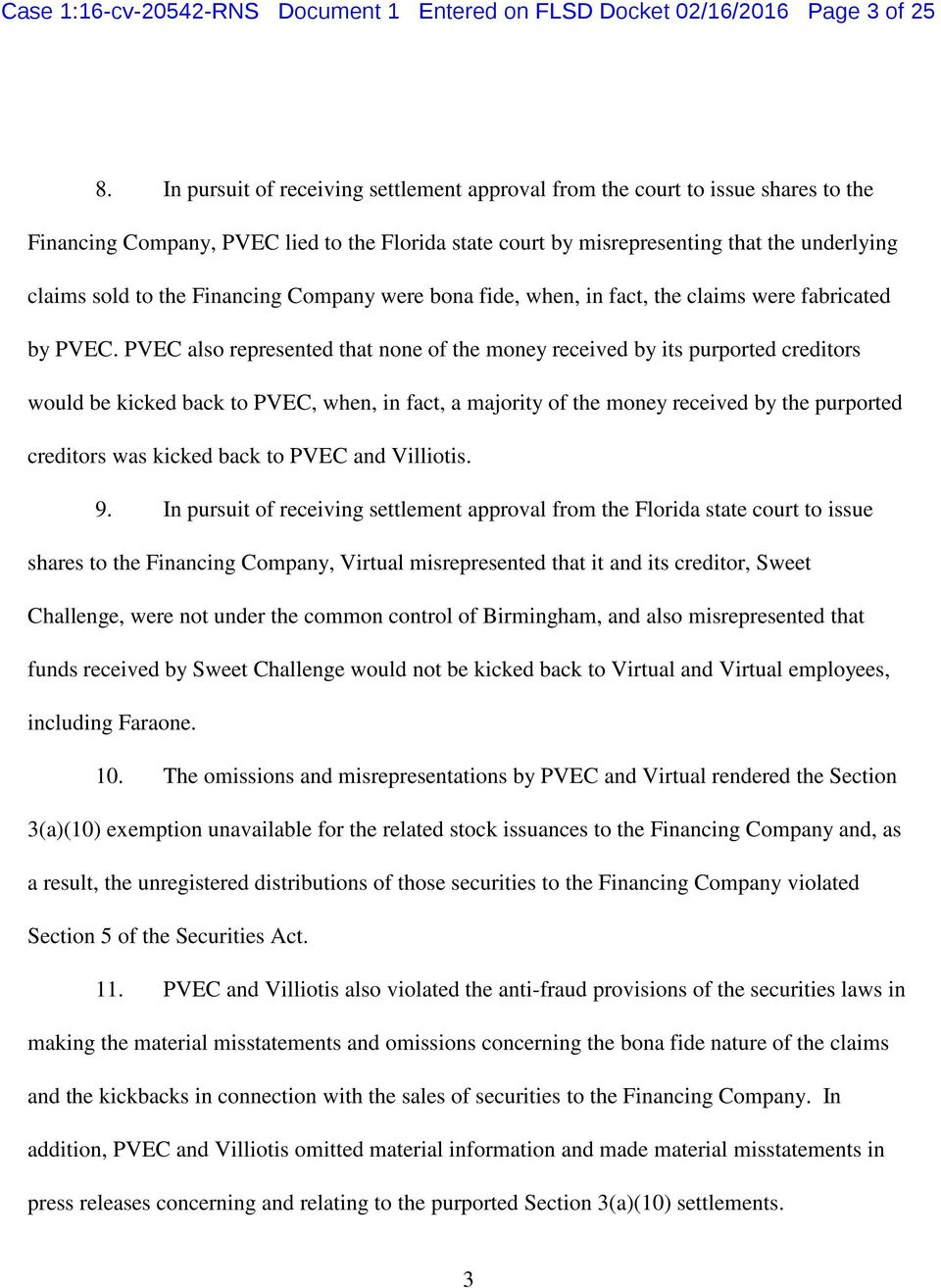 Financing Company were bona fide, when, in fact, the claims were fabricated by PVEC.