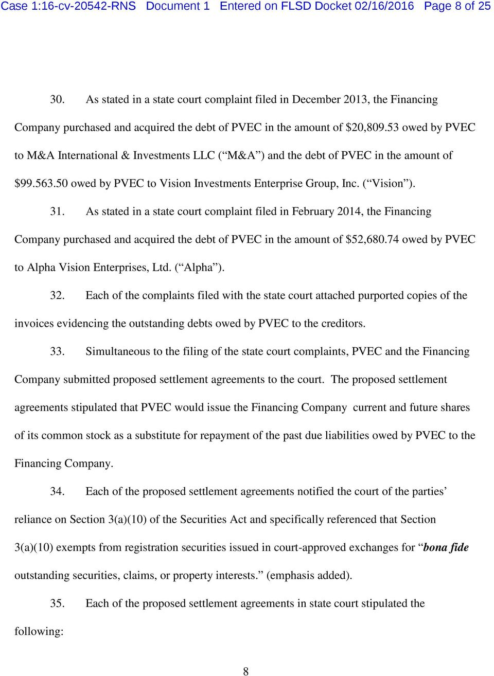53 owed by PVEC to M&A International & Investments LLC ( M&A ) and the debt of PVEC in the amount of $99.563.50 owed by PVEC to Vision Investments Enterprise Group, Inc. ( Vision ). 31.