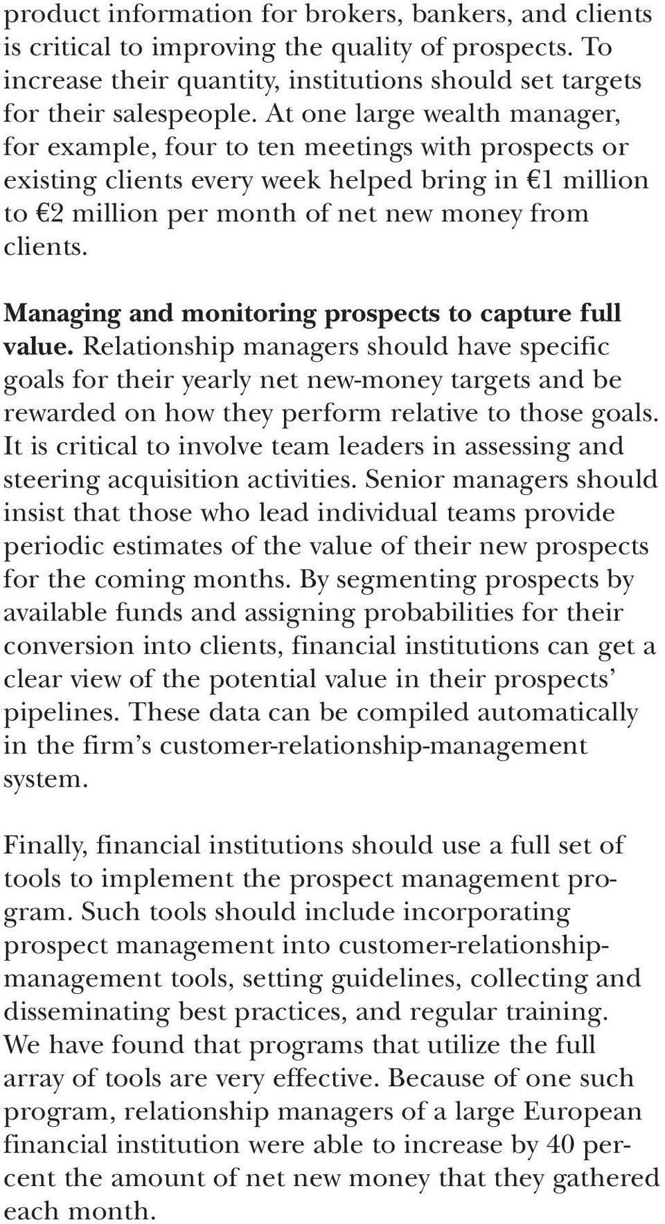 Managing and monitoring prospects to capture full value.