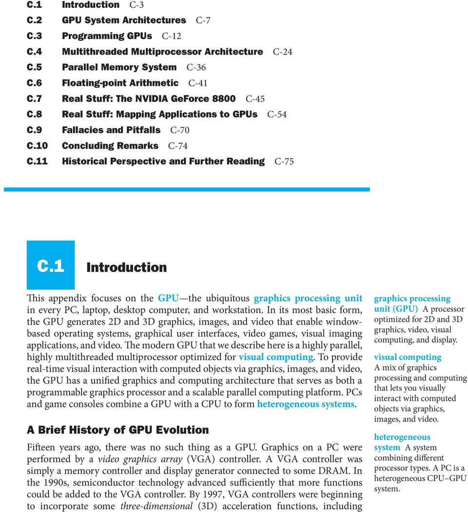 11 Historical Perspective and Further Reading C-75 C.1 Introduction This appendix focuses on the GPU the ubiquitous graphics processing unit in every PC, laptop, desktop computer, and workstation.
