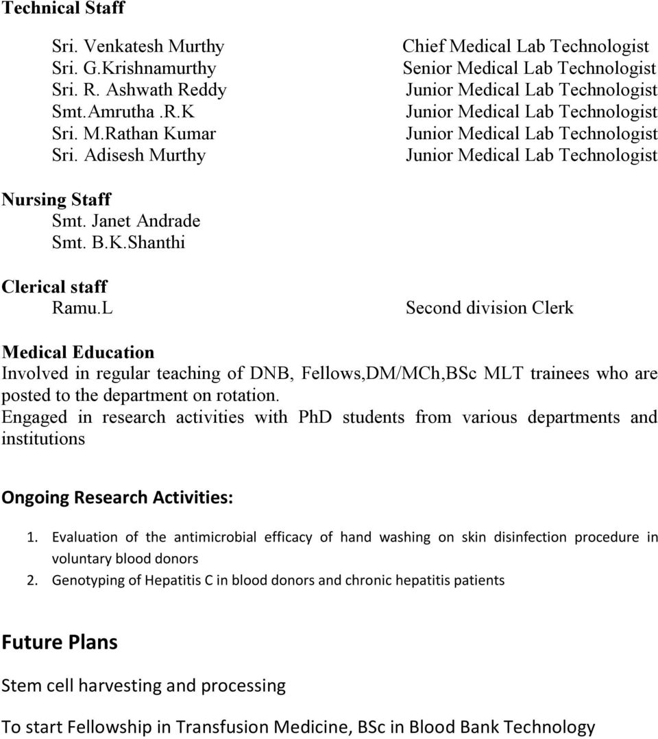 L Second division Clerk Medical Education Involved in regular teaching of DNB, Fellows,DM/MCh,BSc MLT trainees who are posted to the department on rotation.