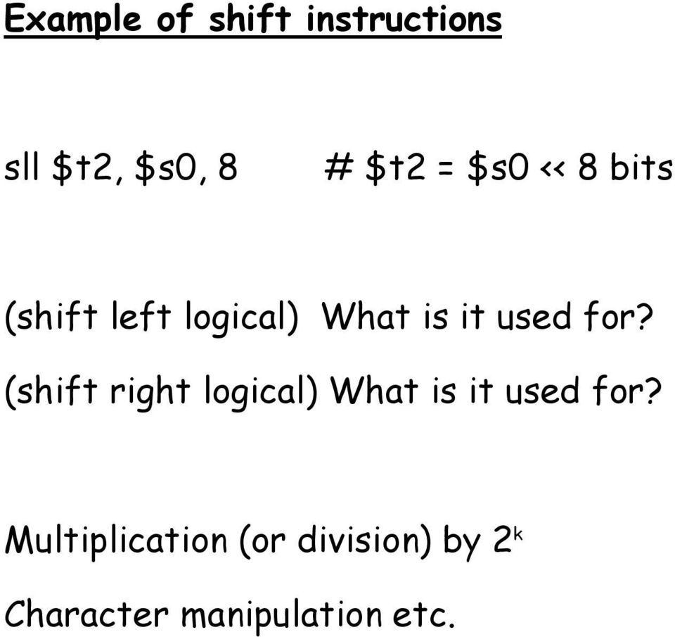 for? (shift right logical) What is it used for?