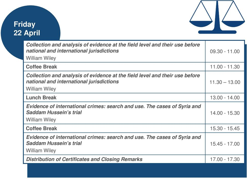 jurisdictions Evidence of international crimes: search and use.