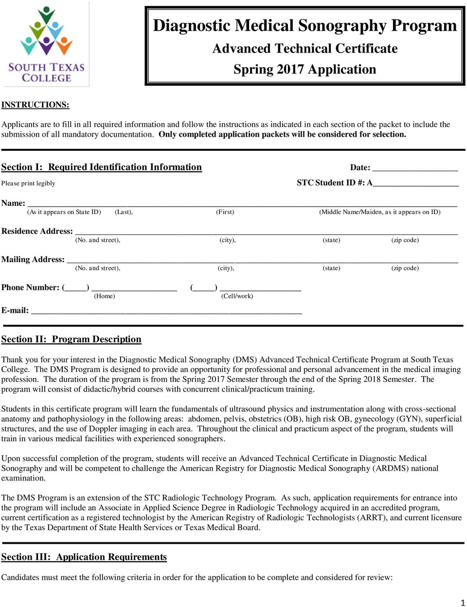 Sectin I: Required Identificatin Infrmatin Please print legibly Date: STC Student ID #: A Name: (As it appears n State ID) (Last), (First) (Middle Name/Maiden, as it appears n ID) Residence Address:
