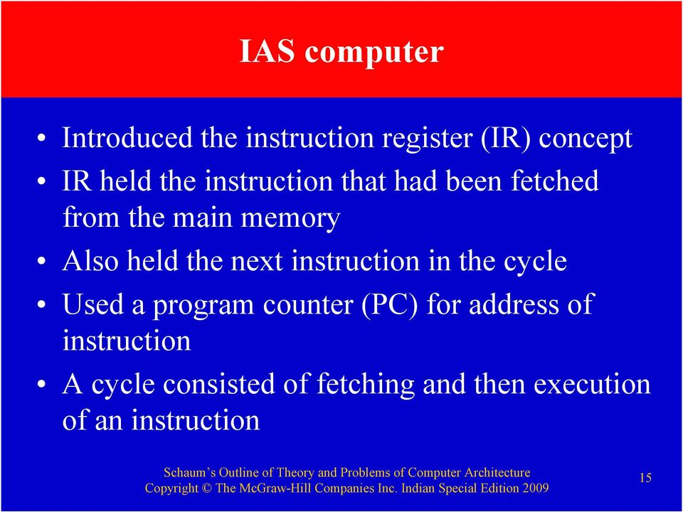 instruction in the cycle Used a program counter (PC) for address of
