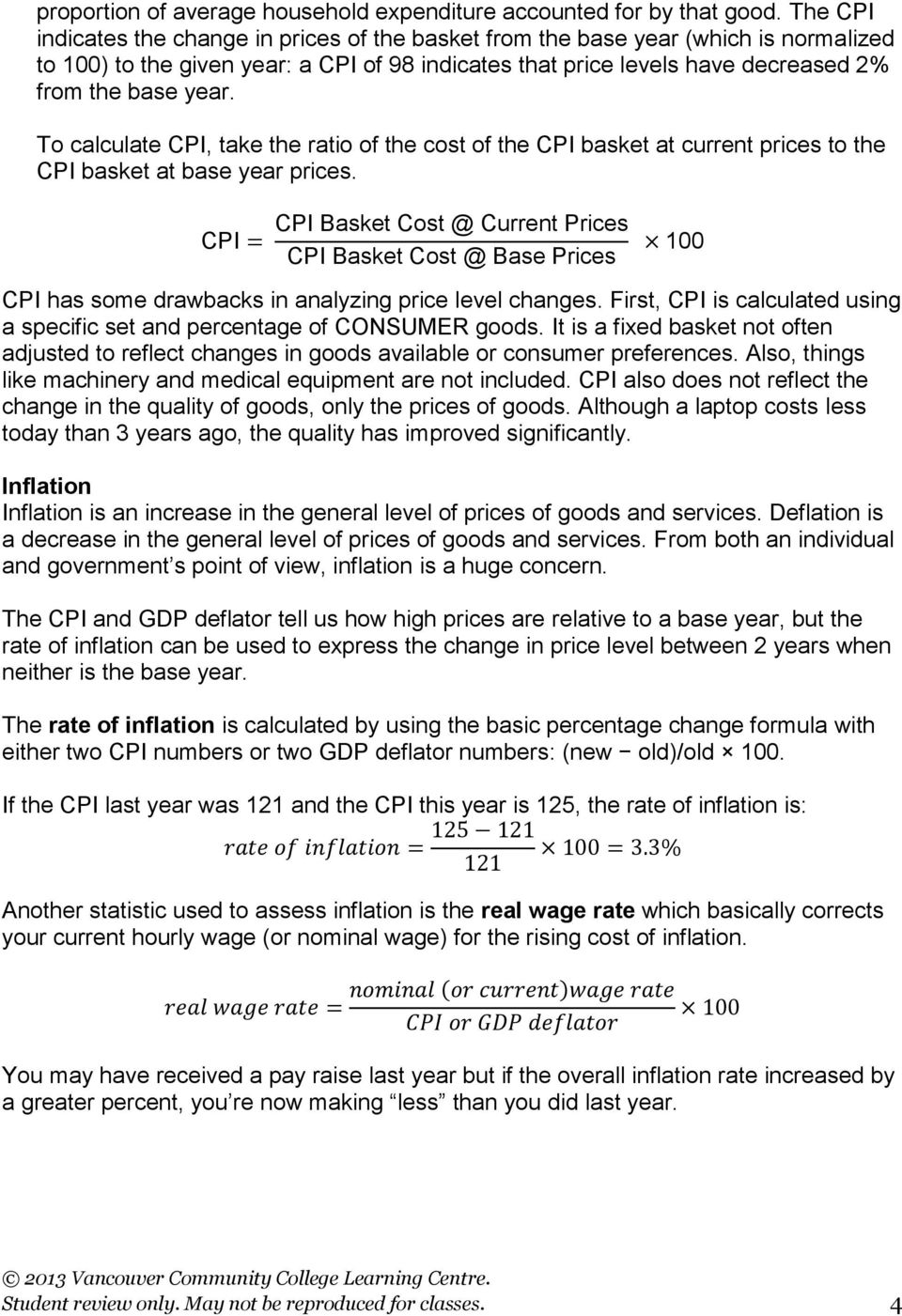 To calculate CPI, take the ratio of the cost of the CPI basket at current prices to the CPI basket at base year prices.